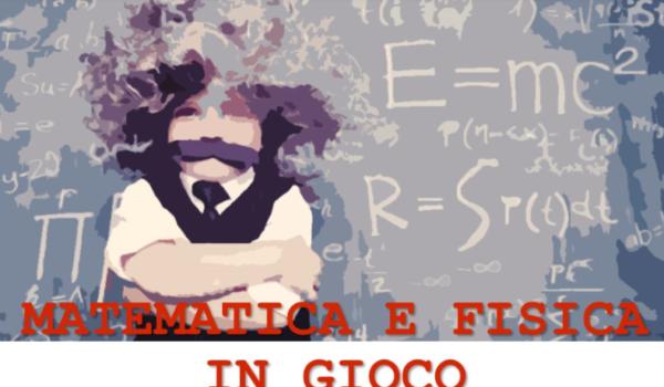 Matematica e fisica in gioco